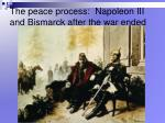 the peace process napoleon iii and bismarck after the war ended