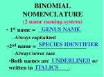 binomial nomenclature 2 name naming system