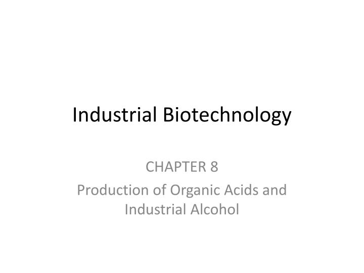 industrial biotechnology n.