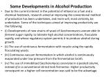 some developments in alcohol production
