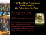 a film of epic proportions peter jackson s the fellowship of the ring