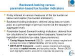 backward looking versus parameter based tax burden indicators