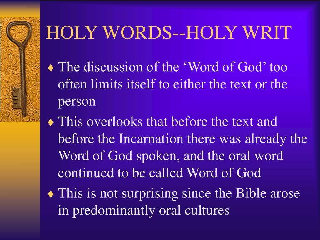 HOLY WORDS--HOLY WRIT