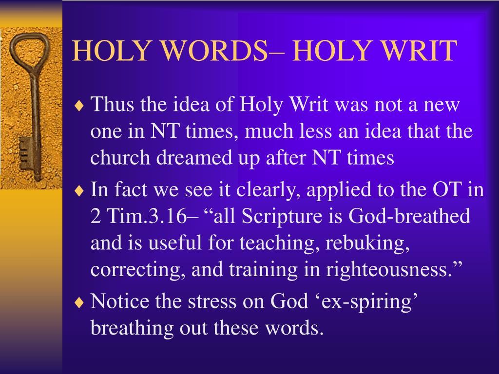 HOLY WORDS– HOLY WRIT