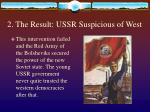 2 the result ussr suspicious of west