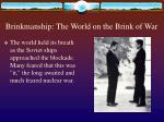 brinkmanship the world on the brink of war