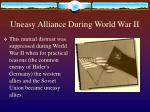 uneasy alliance during world war ii