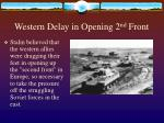 western delay in opening 2 nd front