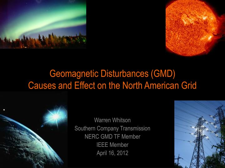 geomagnetic disturbances gmd causes and effect on the north american grid n.