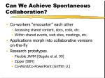 can we achieve spontaneous collaboration