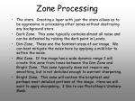 zone processing