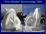 knot divided breckenridge 2005