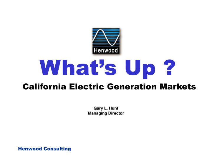 what s up california electric generation markets n.