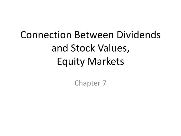 connection between dividends and stock values equity markets n.