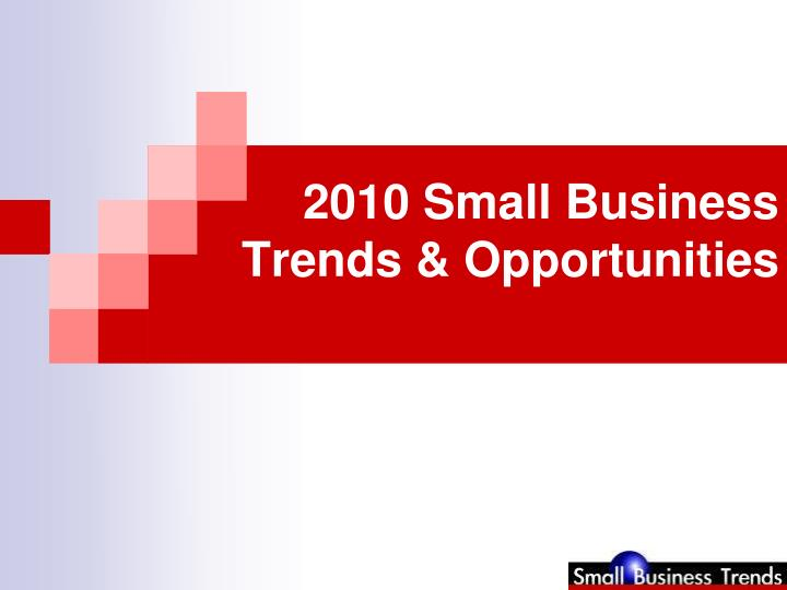 2010 small business trends opportunities n.
