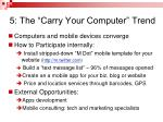 5 the carry your computer trend1