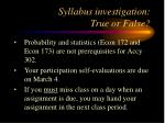 syllabus investigation true or false