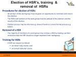 election of hsr s training removal of hsrs
