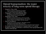opioid hypogonadism the major toxicity of long term opioid therapy
