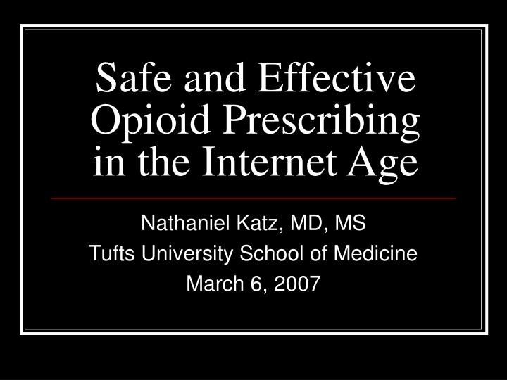 safe and effective opioid prescribing in the internet age n.
