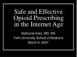safe and effective opioid prescribing in the internet age