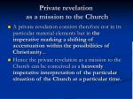 private revelation as a mission to the church