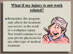 what if my injury is not work related