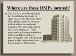 where are these dmps located