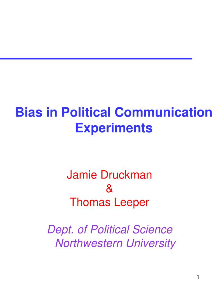 bias in political communication experiments n.