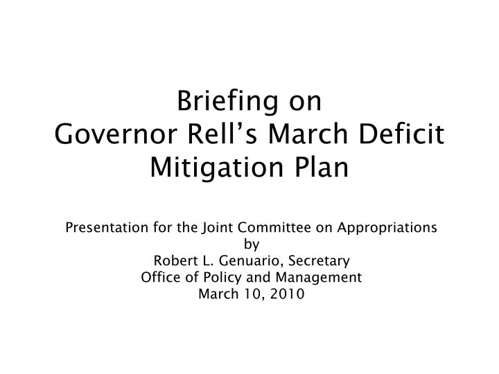 briefing on governor rell s march deficit mitigation plan n.