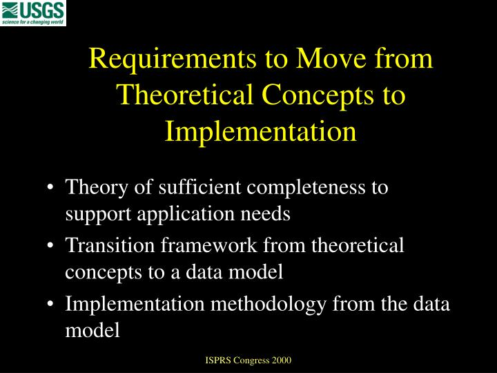 Requirements to Move from Theoretical Concepts to Implementation