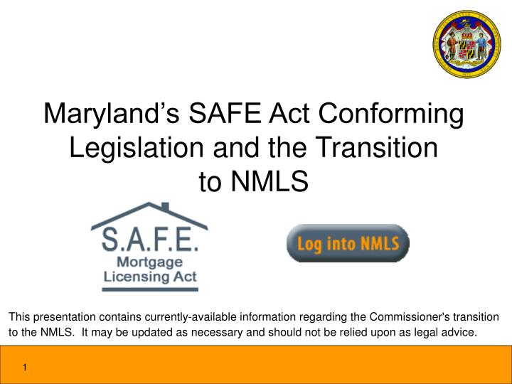 maryland s safe act conforming legislation and the transition to nmls n.