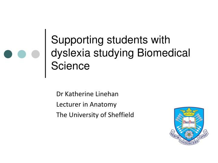 supporting students with dyslexia studying biomedical science n.