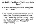 invisible providers of training or social care