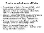 training as an instrument of policy