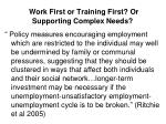 work first or training first or supporting complex needs