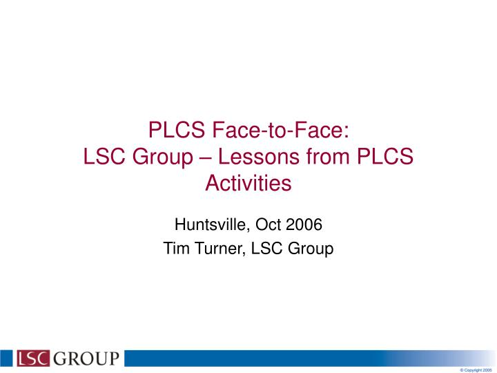 plcs face to face lsc group lessons from plcs activities n.