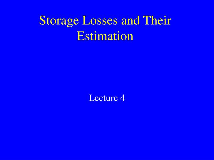 storage losses and their estimation n.