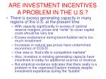 are investment incentives a problem in the u s
