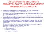 do competitive electricity markets lead to under investment in generating capacity