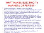what makes electricity markets different