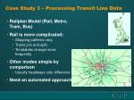 case study 3 processing transit line data
