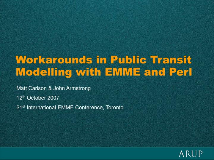 workarounds in public transit modelling with emme and perl n.