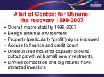 a bit of context for ukraine the recovery 1999 200 7