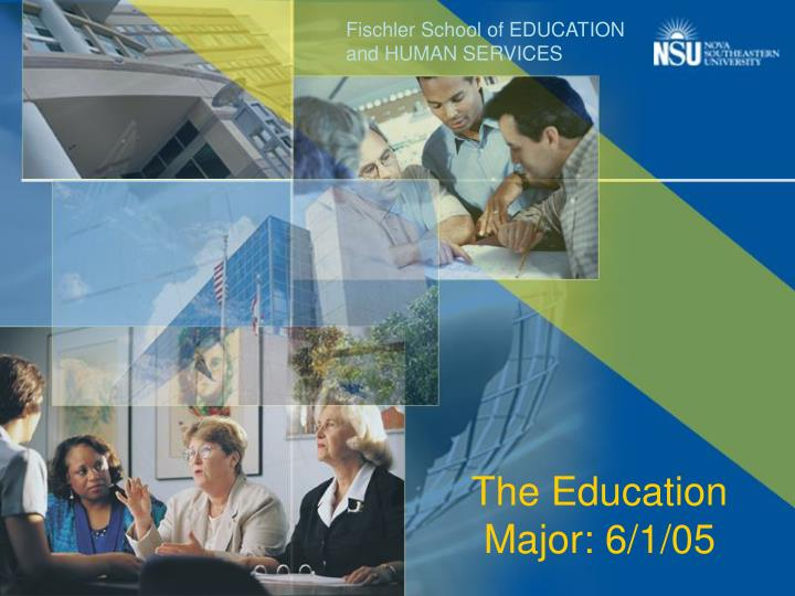 the education major 6 1 05 n.