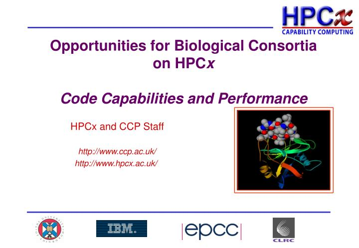 opportunities for biological consortia on hpc x code capabilities and performance n.