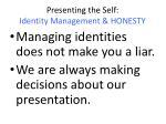 presenting the self identity management honesty