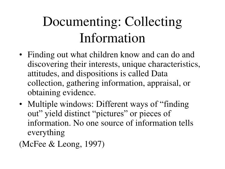 documenting collecting information