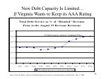 new debt capacity is limited if virginia wants to keep its aaa rating