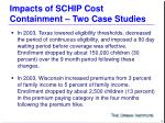 impacts of schip cost containment two case studies